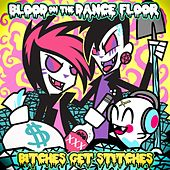 Bitches Get Stitches (Remastered) by Blood On The Dance Floor