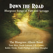 Down The Road: Songs Of Flatt & Scruggs by The Bluegrass Album Band