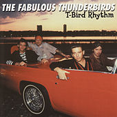 T-Bird Rhythm by The Fabulous Thunderbirds