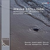 Holliger: Romancendres, Feuerwerklein, Chaconne & Partita by Various Artists
