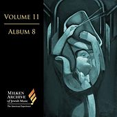 Milken Archive Digital, Vol. 11, Album 9: Symphonic Visions – Orchestral Works of Jewish Spirit by Various Artists