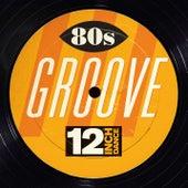 12 Inch Dance: 80s Groove von Various Artists