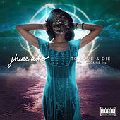 To Love & Die by Jhené Aiko