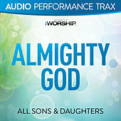 Almighty God (Audio Performance Trax) by All Sons & Daughters