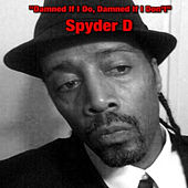 Damned If I Do by Spyder-D