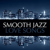 Smooth Jazz Love Songs by Various Artists