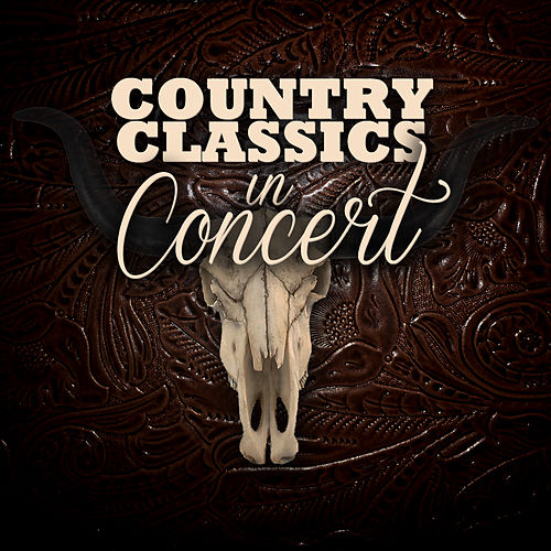 Country Classics in Concert by Various Artists
