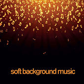 Soft Background Music - 90 Minutes Instrumental Piano by Soft Background Music