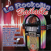 La Rockolita Bailable by Various Artists