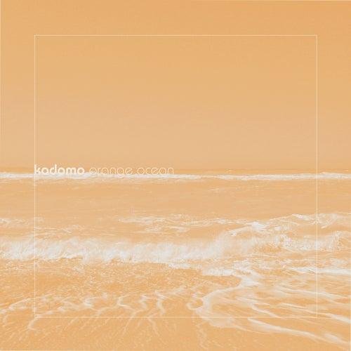 Orange Ocean (Remixes EP) by Kodomo