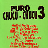 Puro Chucu-Chucu 3 by Various Artists