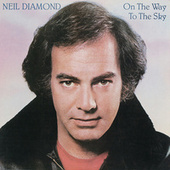 On The Way To The Sky by Neil Diamond