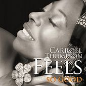 Feels so Good by Carroll Thompson