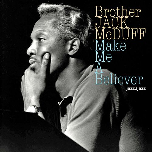 Make Me a Believer by Jack McDuff