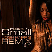 Josh Harris Remix EP by Heather Small