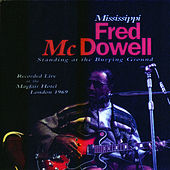Standing At The Burying Ground by Mississippi Fred McDowell