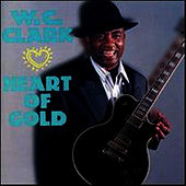 Heart Of Gold by W.C. Clark