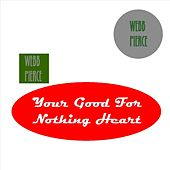 Your Good For Nothing Heart by Webb Pierce