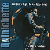 The Kid From Denver, Tenor Sax Sessions From The Rare Dawn Series by Paul Quinichette