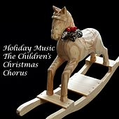 Holiday Music - The Children's Christmas Chorus by The Children's Christmas Chorus