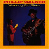 Working Girl Blues by Phillip Walker