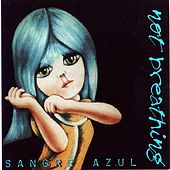 Sangre Azul by Not Breathing