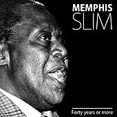 Forty Years Or More by Memphis Slim