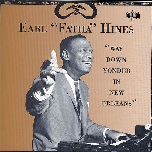 'Way Down Yonder In New Orleans' by Earl Fatha Hines