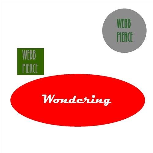 Wondering by Webb Pierce