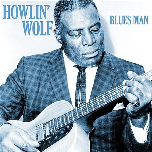 Blues Man by Howlin' Wolf