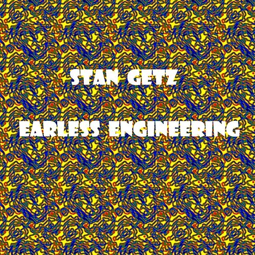 Earless Engineering by Stan Getz