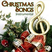 Christmas Songs - Instrumental by Various Artists