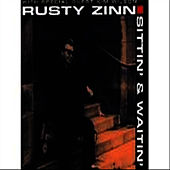 Sittin' and Waitin' by Rusty Zinn