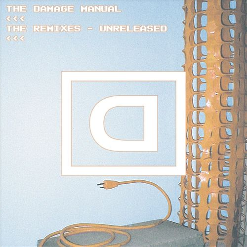 The Remixes - Unreleased by Damage Manual