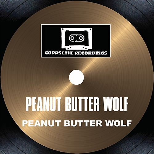 Peanut Butter Wolf by Peanut Butter Wolf