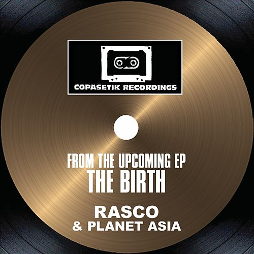 From The Upcoming Ep The Birth by Rasco
