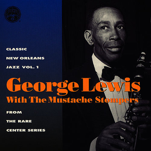 Classic New Orleans Jazz Vol. 1 From The Rare Center Series by George Lewis