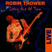 Living Out Of Time - Live by Robin Trower