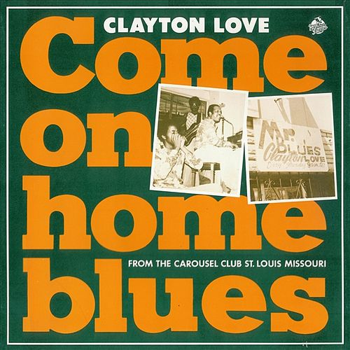 Come On Home Blues by Clayton Love