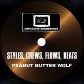 Styles, Crews, Flows, Beats von Peanut Butter Wolf