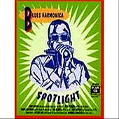 Blues Harmonica Spotlight by Various Artists