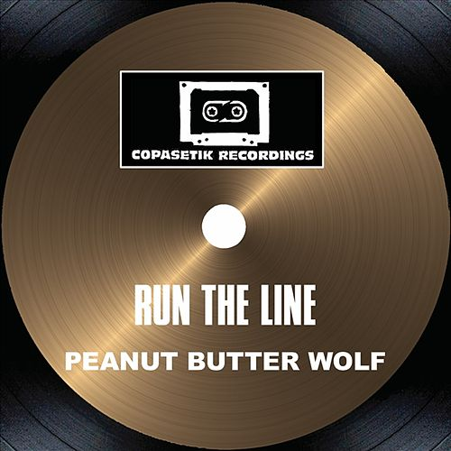 Run The Line by Peanut Butter Wolf