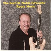 The Best Of Nokie Edwards' Roots Music by Nokie Edwards