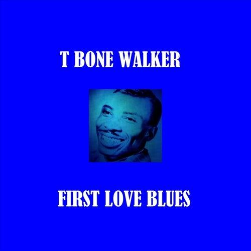 First Love Blues by T-Bone Walker