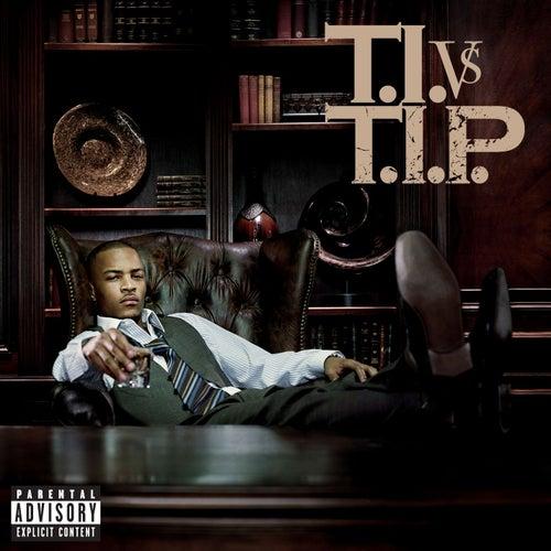 T.I. Vs T.I.P. by T.I.
