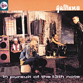 In Pursuit Of The 13th Note by Galliano