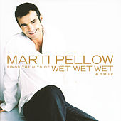 Marti Pellow Sings The Hits Of Wet Wet Wet & Smile by Marti Pellow