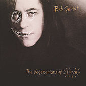 Vegetarians Of Love by Bob Geldof