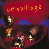 Little Village by Little Village