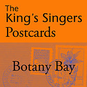 The King's Singers Postcards: Botany Bay - Single by King's Singers